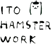 ITO HAMSTER WORK